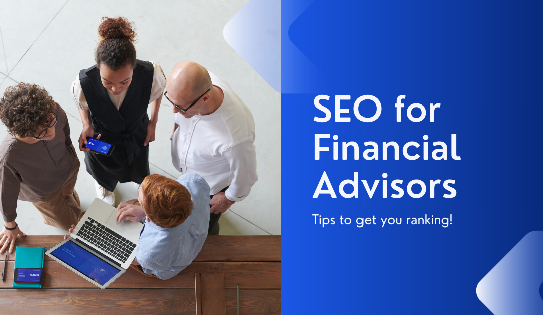 SEO for Financial Advisors: Tips to get you flying!